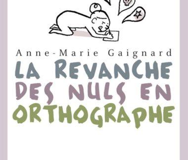 la_revanche_des_nuls_orthographe_Nelly_Rousseau_défi_orthographique