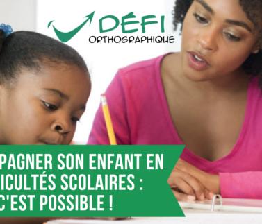 accompagner son enfant en difficultés scolaires : c'est possible !